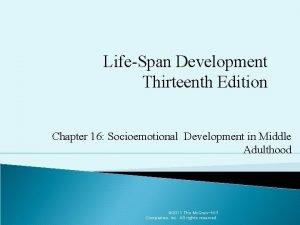 LifeSpan Development Thirteenth Edition Chapter 16 Socioemotional Development