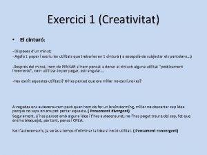 Exercici 1 Creativitat El cintur Disposes dun minut