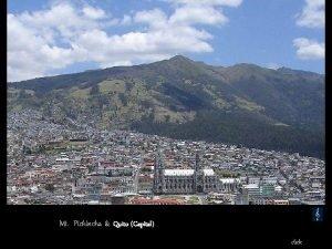 Mt Pichincha Quito Capital click Panorama Quito 2850
