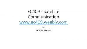 EC 409 Satellite Communication www ec 409 weebly