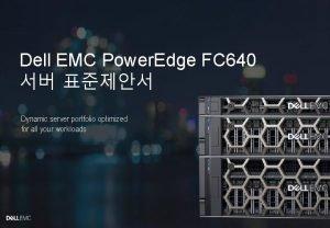 Dell EMC Power Edge FC 640 Dynamic server