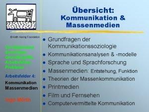 bersicht Kommunikation Massenmedien Keith Haring Foundation VU Allgemeine