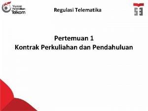 Regulasi Telematika Pertemuan 1 Kontrak Perkuliahan dan Pendahuluan
