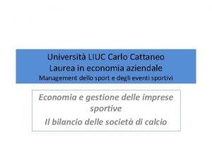 Universit LIUC Carlo Cattaneo Laurea in economia aziendale