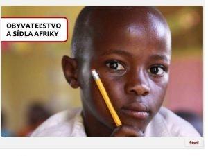 Afrika obyvatestvo a sdla Mgr Zuzana Rikov Afrika