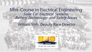 MiniCourse in Electrical Engineering Solar Car Electrical Systems