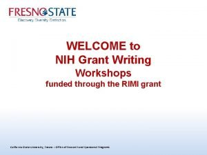 WELCOME to NIH Grant Writing Workshops funded through