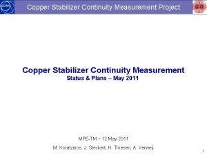 Copper Stabilizer Continuity Measurement Project Copper Stabilizer Continuity