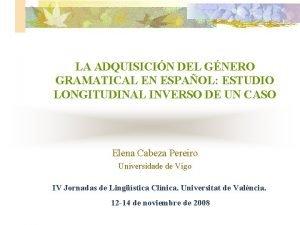 LA ADQUISICIN DEL GNERO GRAMATICAL EN ESPAOL ESTUDIO