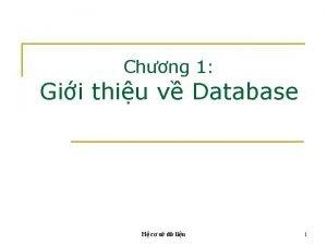 Chng 1 Gii thiu v Database H c