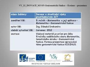 VY32INOVACEM 9 05 Goniometrick funkce Kosinus prezentace nzev