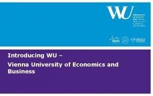 Introducing WU Vienna University of Economics and Business