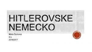 Mria uricov III L 20162017 ADOLF HITLER AKO