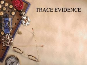 TRACE EVIDENCE 1 2 Test Questions for Trace
