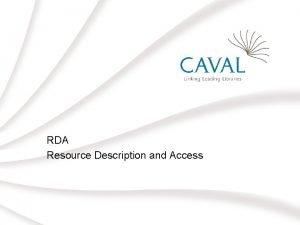 RDA Resource Description and Access RDA Resource Description