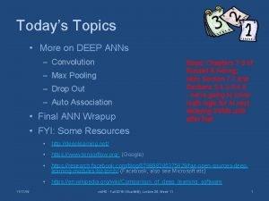 Todays Topics More on DEEP ANNs Convolution Max