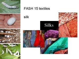 FASH 15 textiles silk silk is a natural