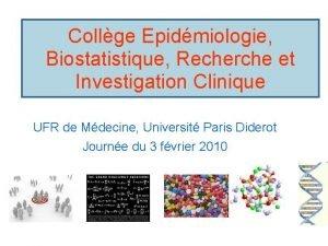 Collge Epidmiologie Biostatistique Recherche et Investigation Clinique UFR