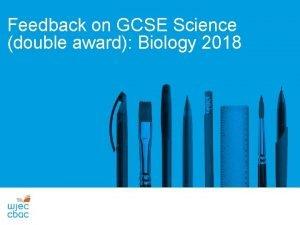 Feedback on GCSE Science double award Biology 2018