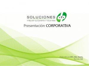 Presentacin CORPORATIVA Elaborado por BSC Alen Acosta Revisin