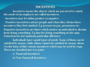 INCENTIVES Incentives means the objects which are perceived