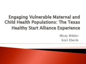 Engaging Vulnerable Maternal and Child Health Populations The