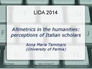 LIDA 2014 Altmetrics in the humanities perceptions of