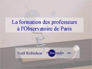 La formation des professeurs lObservatoire de Paris Nol