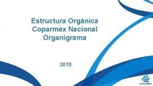 Estructura Orgnica Coparmex Nacional Organigrama 2015 Asamblea Consejo