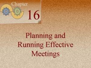 Chapter 16 Planning and Running Effective Meetings IrwinMc