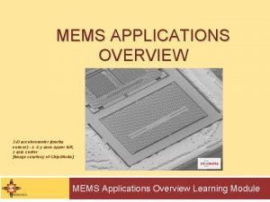 MEMS APPLICATIONS OVERVIEW 3 D accelerometer inertia sensor