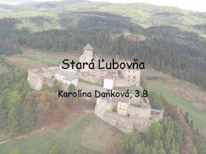 Star ubova Karolna Dakov 3 B Poloha sever
