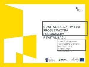 REWITALIZACJA W TYM PROBLEMATYKA PROGRAMW REWITALIZACJI Urzd Marszakowski