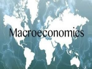 MACRO ECONOMICS INTRODUCTION TO MACRO ECONOMICS BIJU P