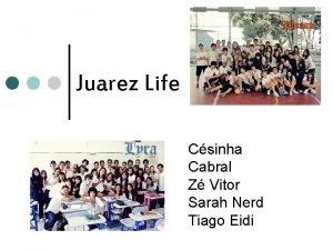 Juarez Life Csinha Cabral Z Vitor Sarah Nerd