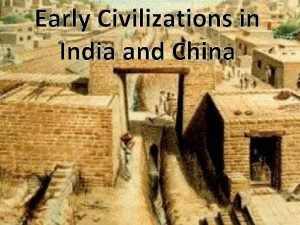 Early Civilizations in India and China India Geography