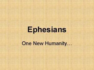 Ephesians One New Humanity Ephesians Author Implied author