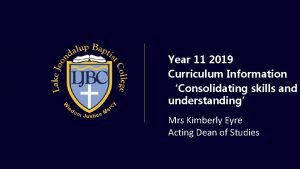 Year 11 2019 Curriculum Information Consolidating skills and