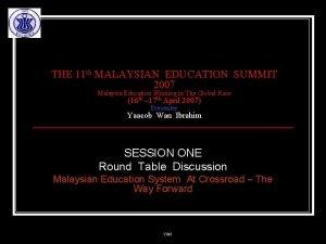 THE 11 th MALAYSIAN EDUCATION SUMMIT 2007 Malaysia