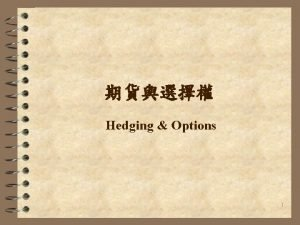 Hedging Options 1 Brief History of Futures 1848