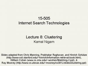 15 505 Internet Search Technologies Lecture 8 Clustering