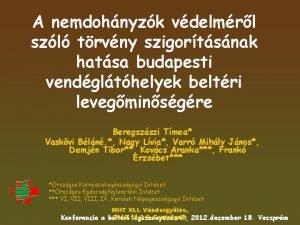 A nemdohnyzk vdelmrl szl trvny szigortsnak hatsa budapesti