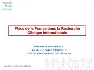 Place de la France dans la Recherche Clinique
