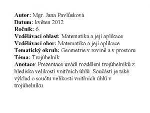 Autor Mgr Jana Pavlskov Datum kvten 2012 Ronk