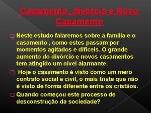 Casamento divrcio e Novo Casamento Neste estudo falaremos