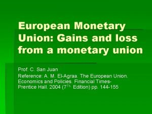 European Monetary Union Gains and loss from a