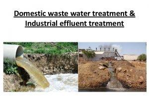 Domestic waste water treatment Industrial effluent treatment WASTE