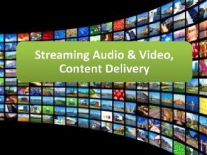 Streaming Audio Video Content Delivery What Is Audio