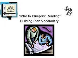 Intro to Blueprint Reading Building Plan Vocabulary Vocabulary