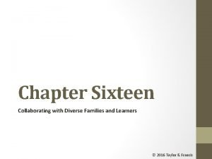 Chapter Sixteen Collaborating with Diverse Families and Learners